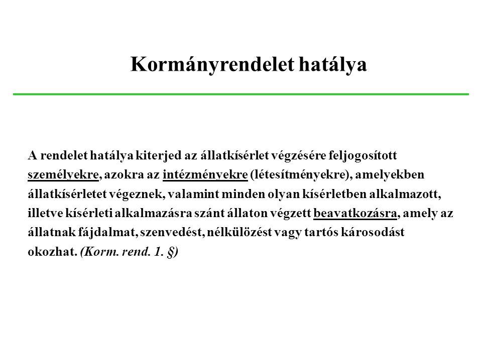 A törvény – és a 243/1998. (XII. 31.) Kormányrendelet hatálya