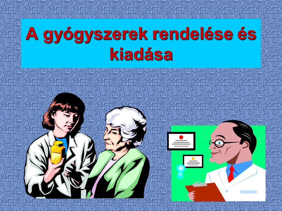 A gyógyszerek rendelése és kiadása
