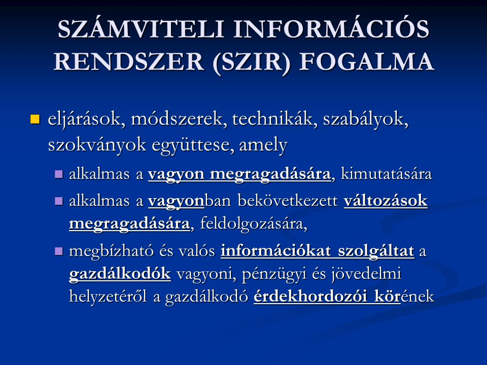 SZÁMVITELI INFORMÁCIÓS RENDSZER (SZIR) FOGALMA