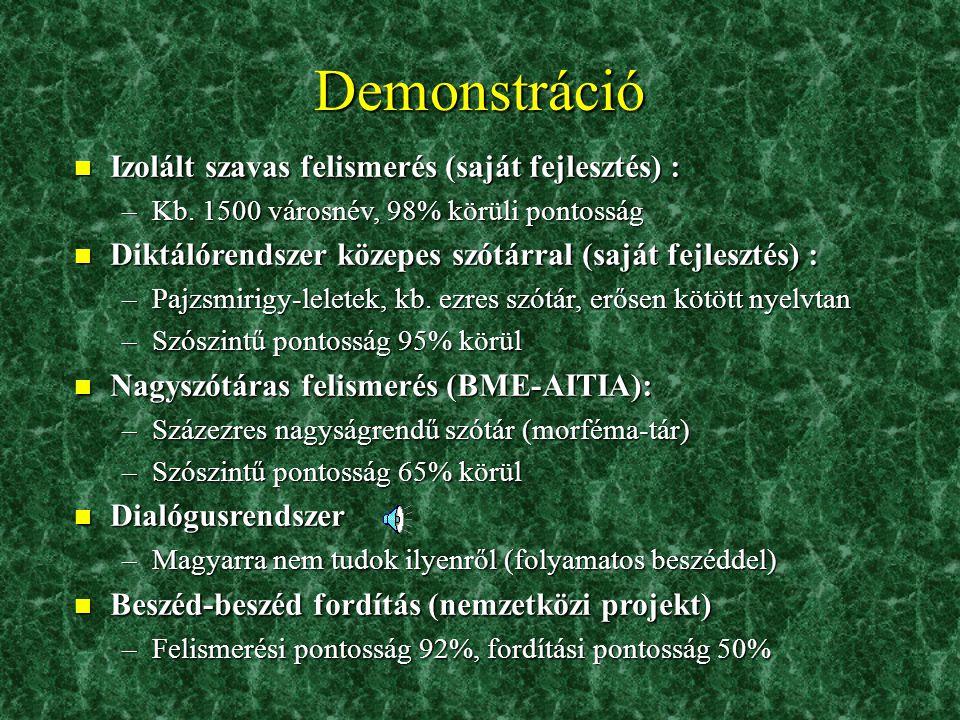 Demonstráció Izolált szavas felismerés (saját fejlesztés) :