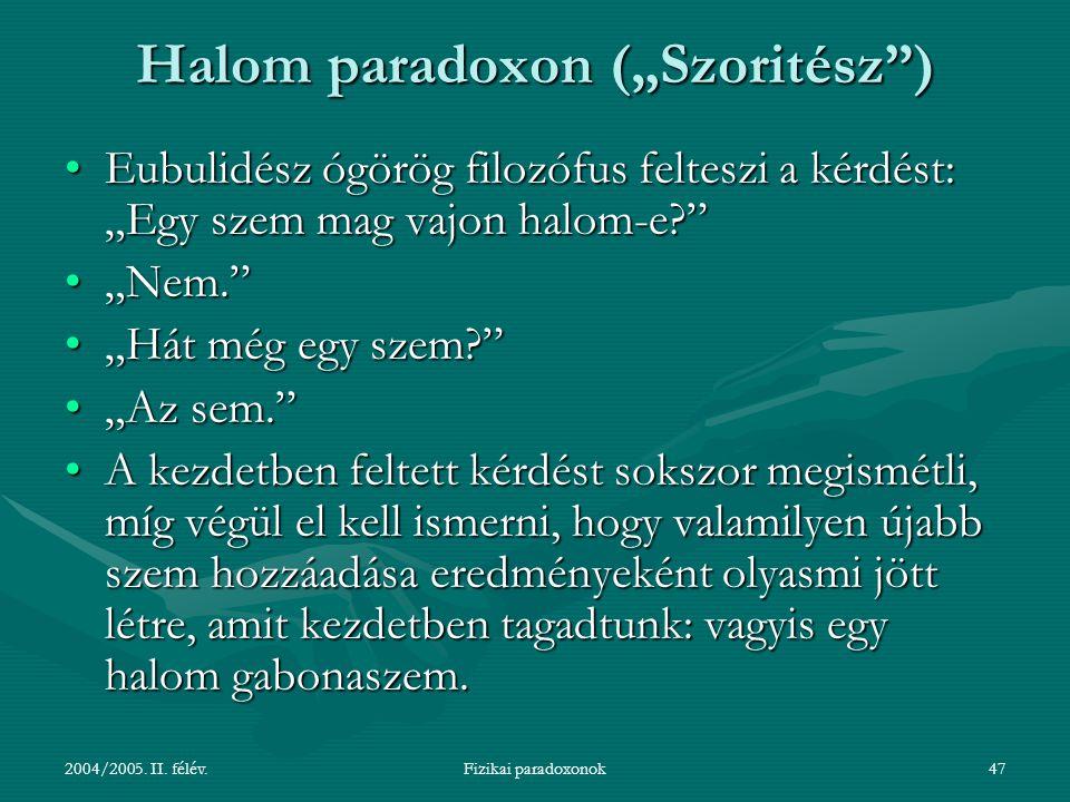 """Halom paradoxon (""""Szoritész )"""