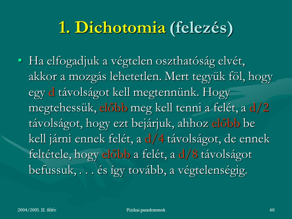 1. Dichotomia (felezés)