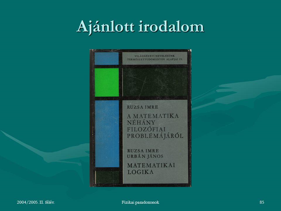 Ajánlott irodalom 2004/2005. II. félév. Fizikai paradoxonok
