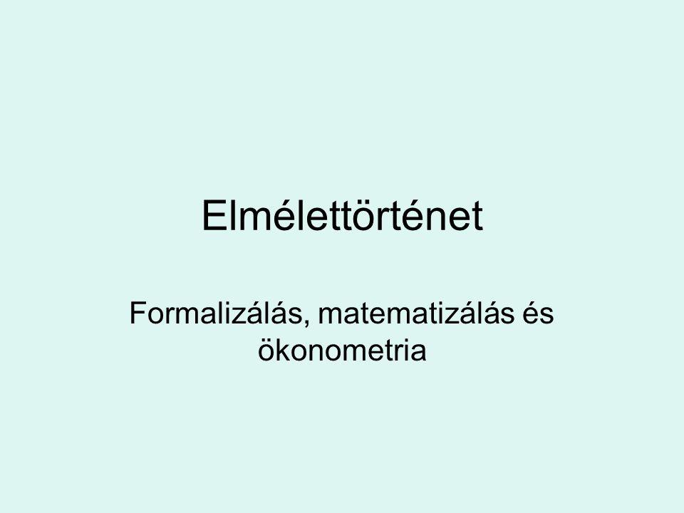 Formalizálás, matematizálás és ökonometria