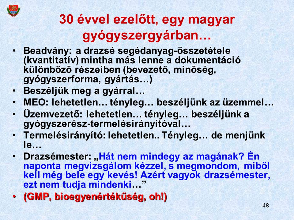 30 évvel ezelőtt, egy magyar gyógyszergyárban…