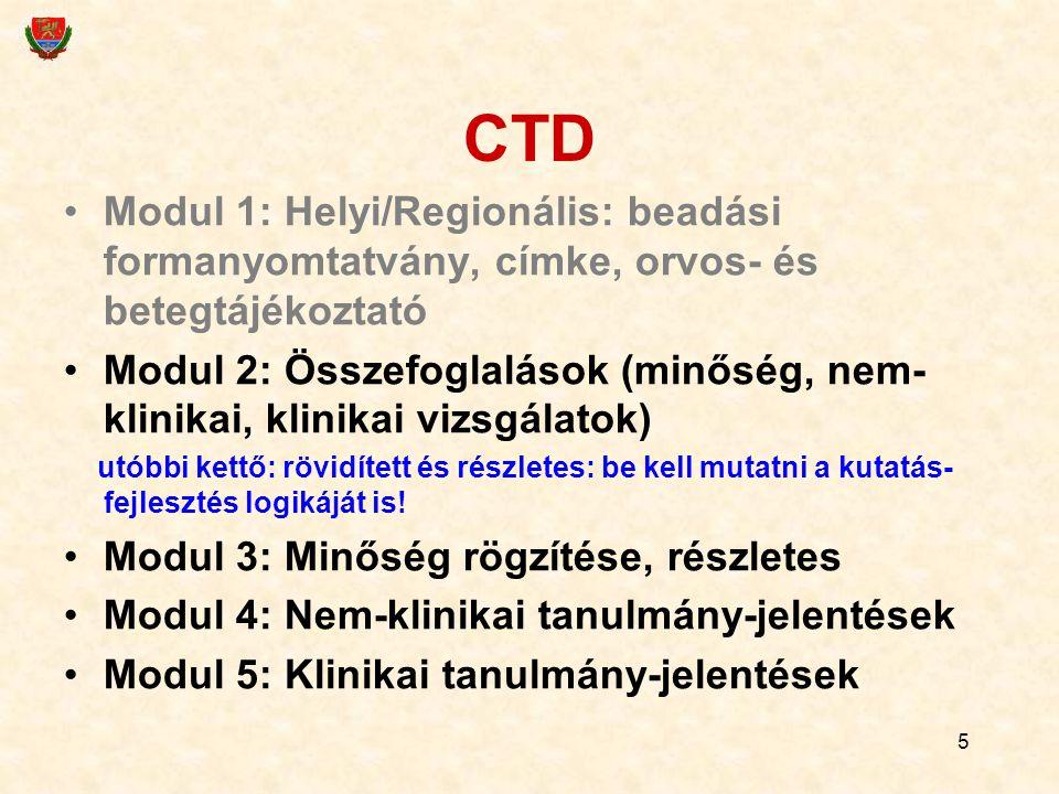 CTD Modul 1: Helyi/Regionális: beadási formanyomtatvány, címke, orvos- és betegtájékoztató.