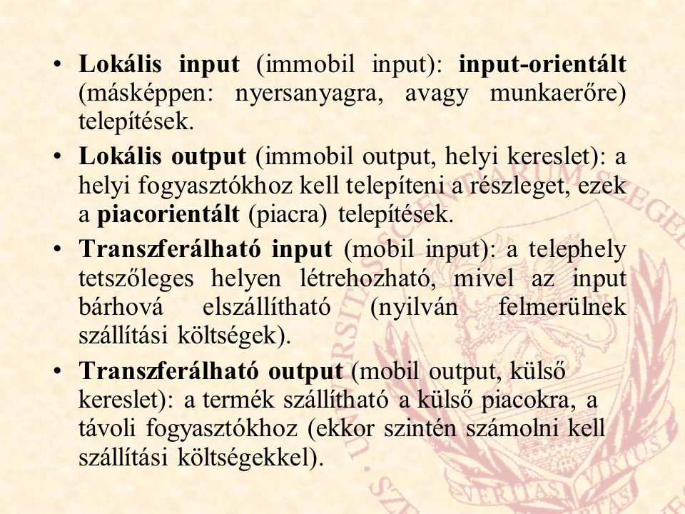 Lokális input (immobil input): input-orientált (másképpen: nyersanyagra, avagy munkaerőre) telepítések.
