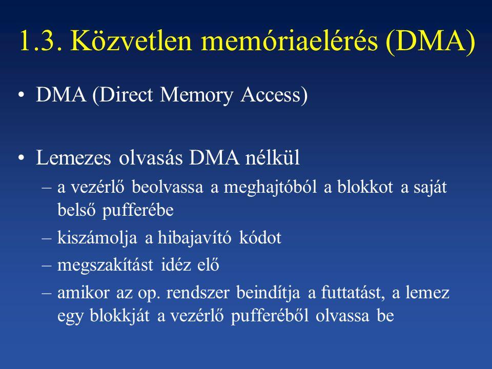 1.3. Közvetlen memóriaelérés (DMA)