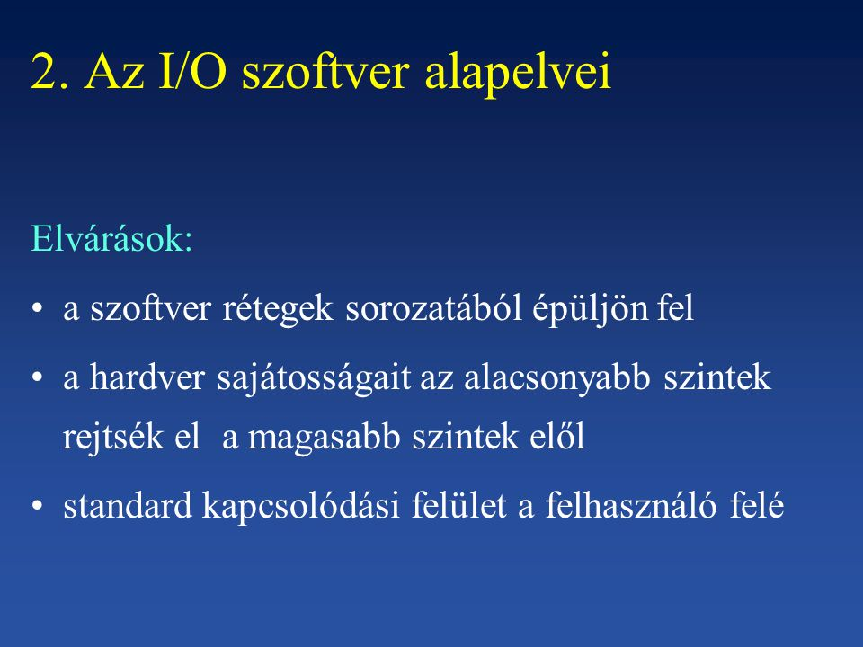 2. Az I/O szoftver alapelvei