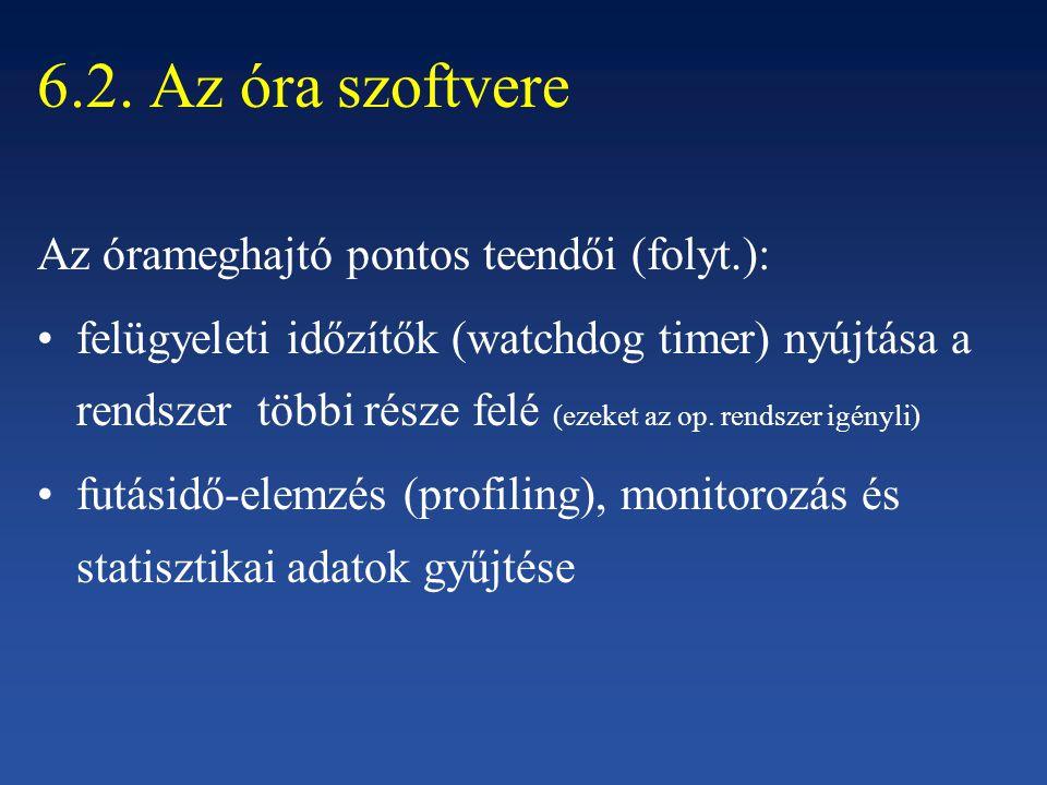 6.2. Az óra szoftvere Az órameghajtó pontos teendői (folyt.):
