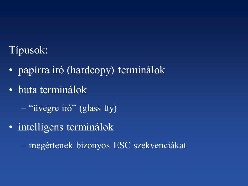papírra író (hardcopy) terminálok buta terminálok