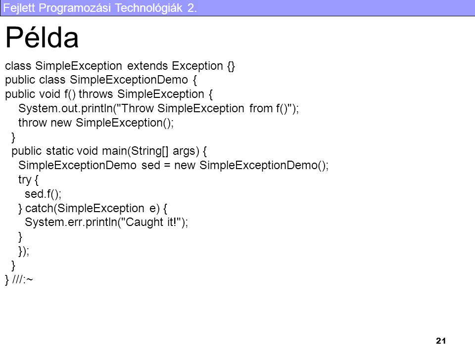 Példa class SimpleException extends Exception {}
