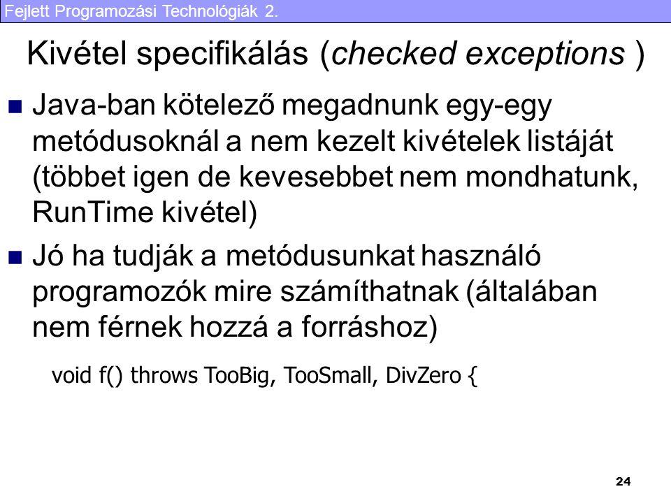 Kivétel specifikálás (checked exceptions )