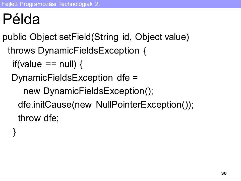 Példa public Object setField(String id, Object value)