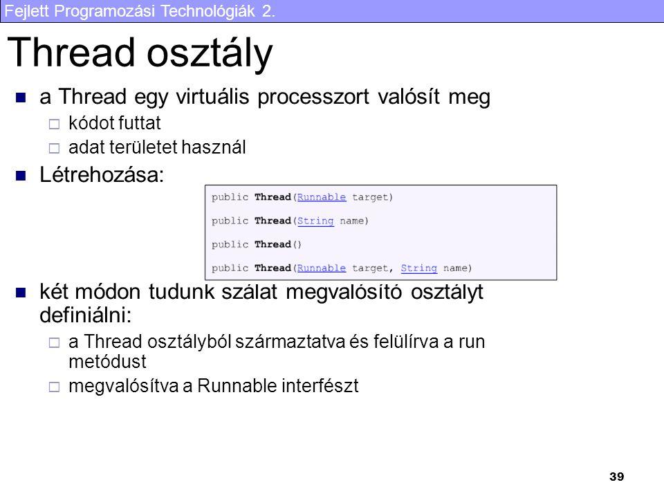 Thread osztály a Thread egy virtuális processzort valósít meg