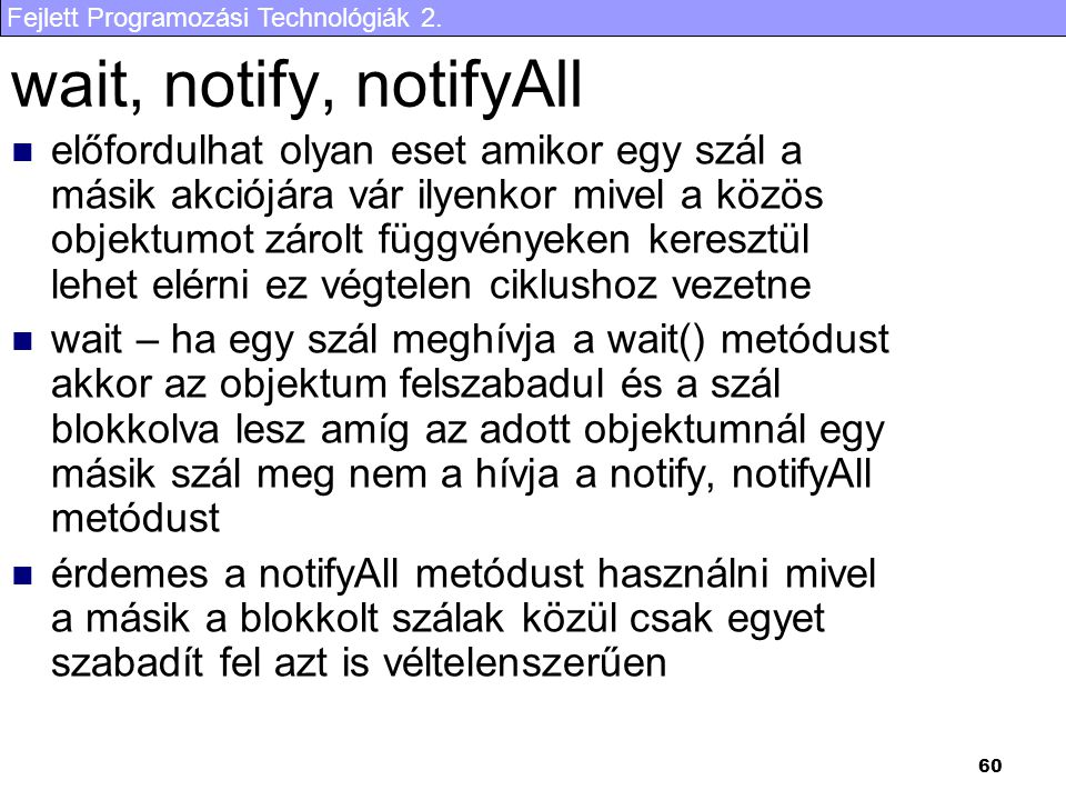 wait, notify, notifyAll