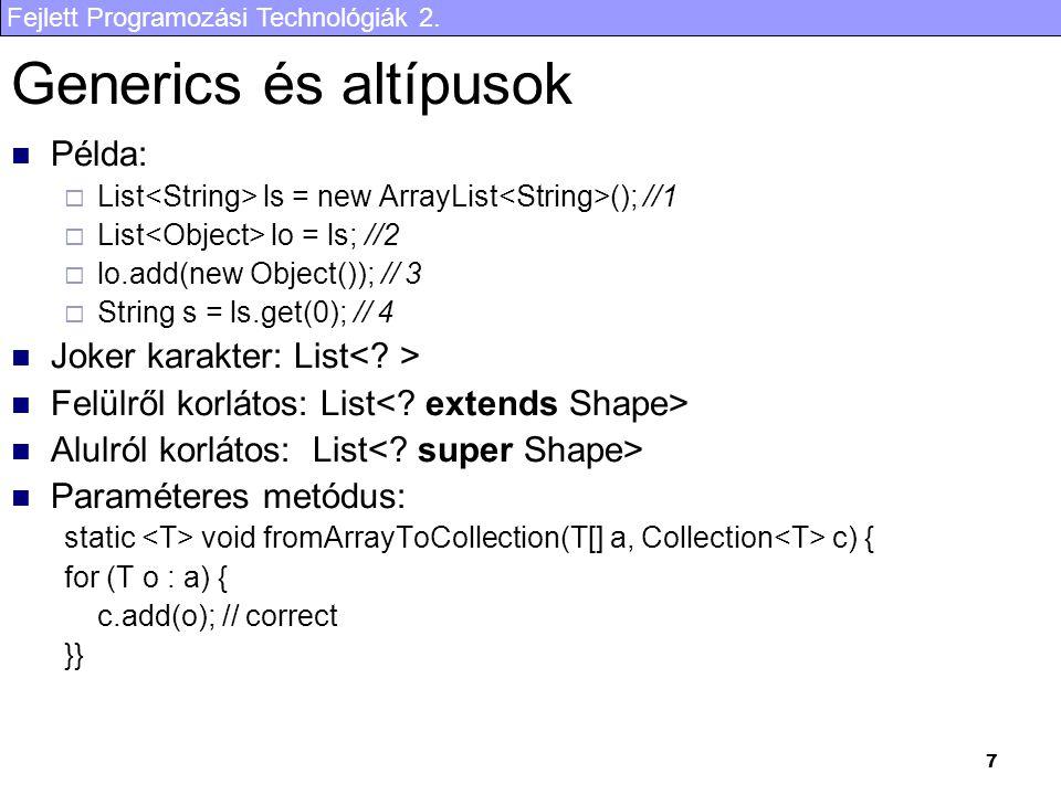 Generics és altípusok Példa: Joker karakter: List< >