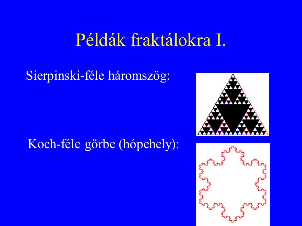 Példák fraktálokra I. Sierpinski-féle háromszög: