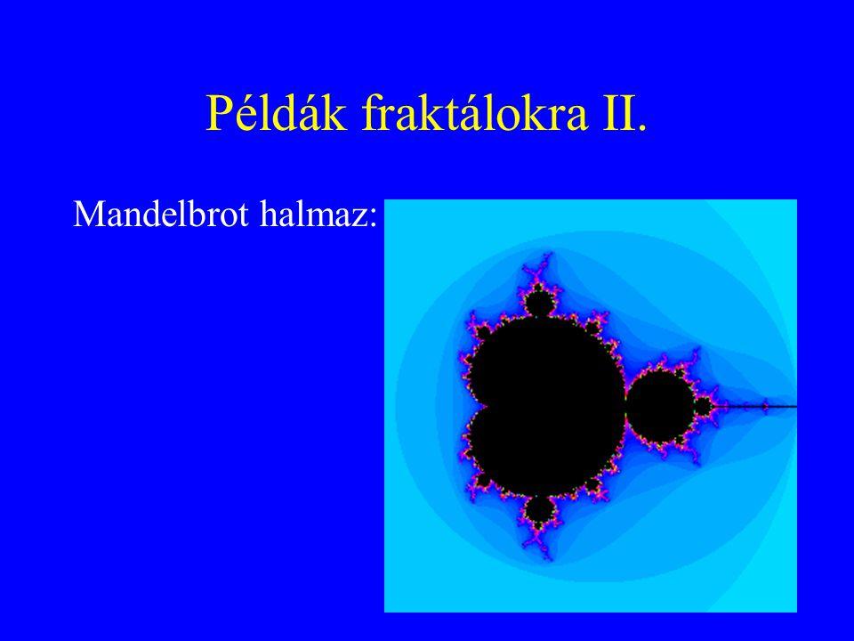 Példák fraktálokra II. Mandelbrot halmaz: