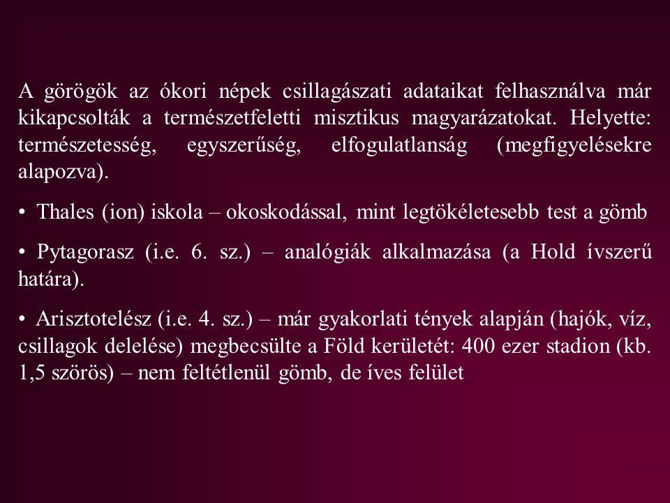 A görögök az ókori népek csillagászati adataikat felhasználva már kikapcsolták a természetfeletti misztikus magyarázatokat. Helyette: természetesség, egyszerűség, elfogulatlanság (megfigyelésekre alapozva).