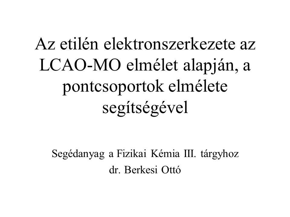 Segédanyag a Fizikai Kémia III. tárgyhoz dr. Berkesi Ottó