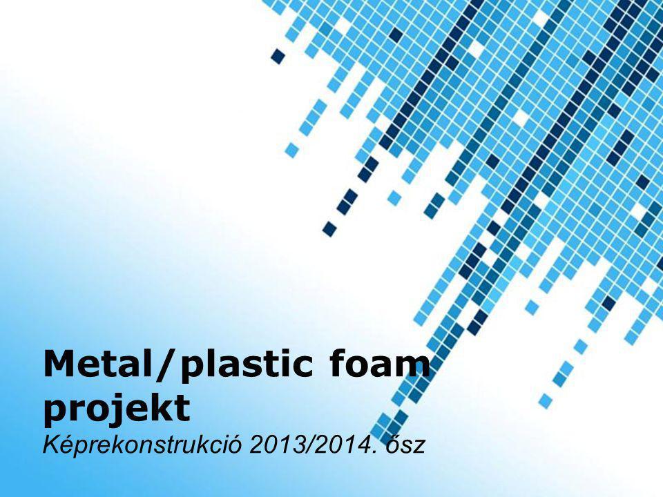 Metal/plastic foam projekt