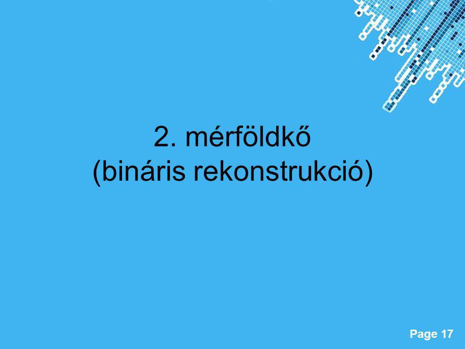 2. mérföldkő (bináris rekonstrukció)