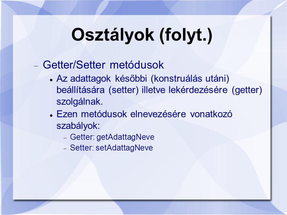Osztályok (folyt.) Getter/Setter metódusok
