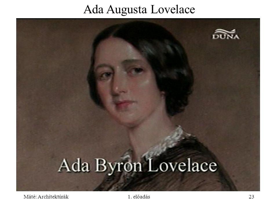 Ada Augusta Lovelace 30-31 Máté: Architektúrák 1. előadás
