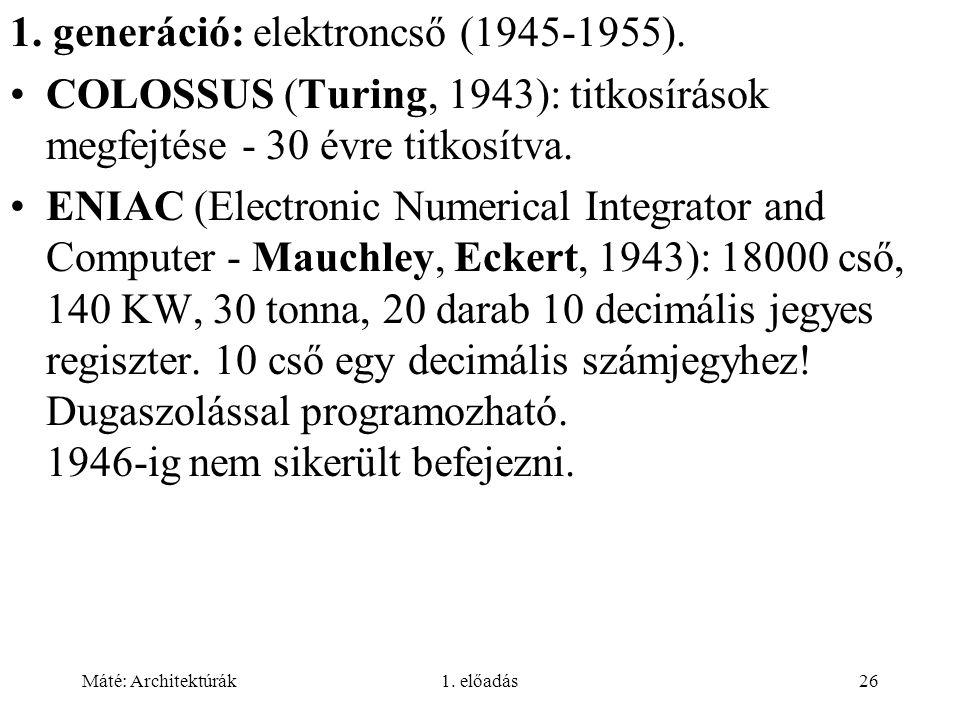 1. generáció: elektroncső (1945-1955).