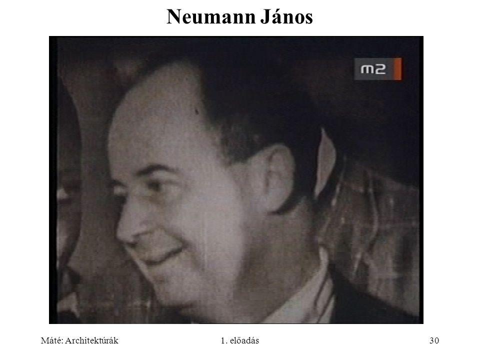 Neumann János 33-34 Máté: Architektúrák 1. előadás