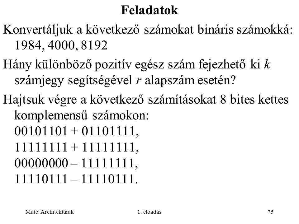 Konvertáljuk a következő számokat bináris számokká: 1984, 4000, 8192