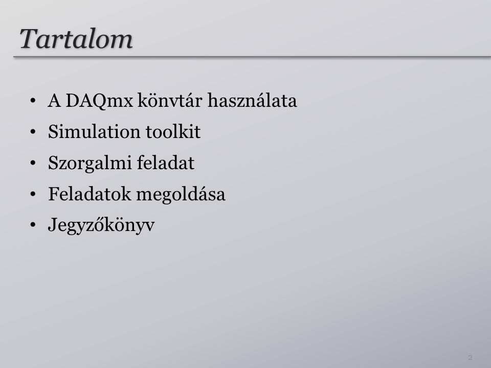 Tartalom A DAQmx könvtár használata Simulation toolkit