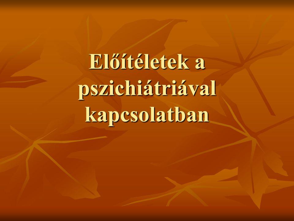 Előítéletek a pszichiátriával kapcsolatban