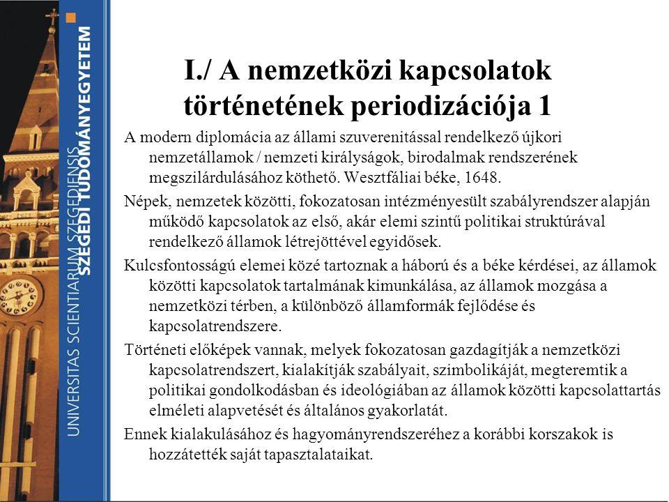 I./ A nemzetközi kapcsolatok történetének periodizációja 1