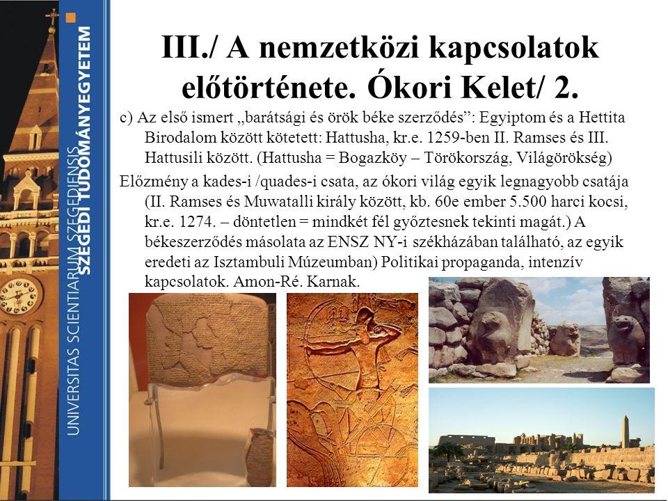 III./ A nemzetközi kapcsolatok előtörténete. Ókori Kelet/ 2.