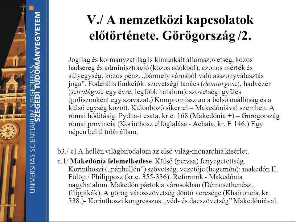 V./ A nemzetközi kapcsolatok előtörténete. Görögország /2.