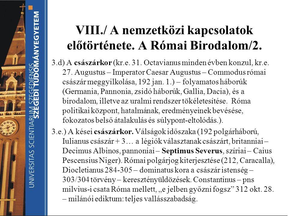VIII./ A nemzetközi kapcsolatok előtörténete. A Római Birodalom/2.