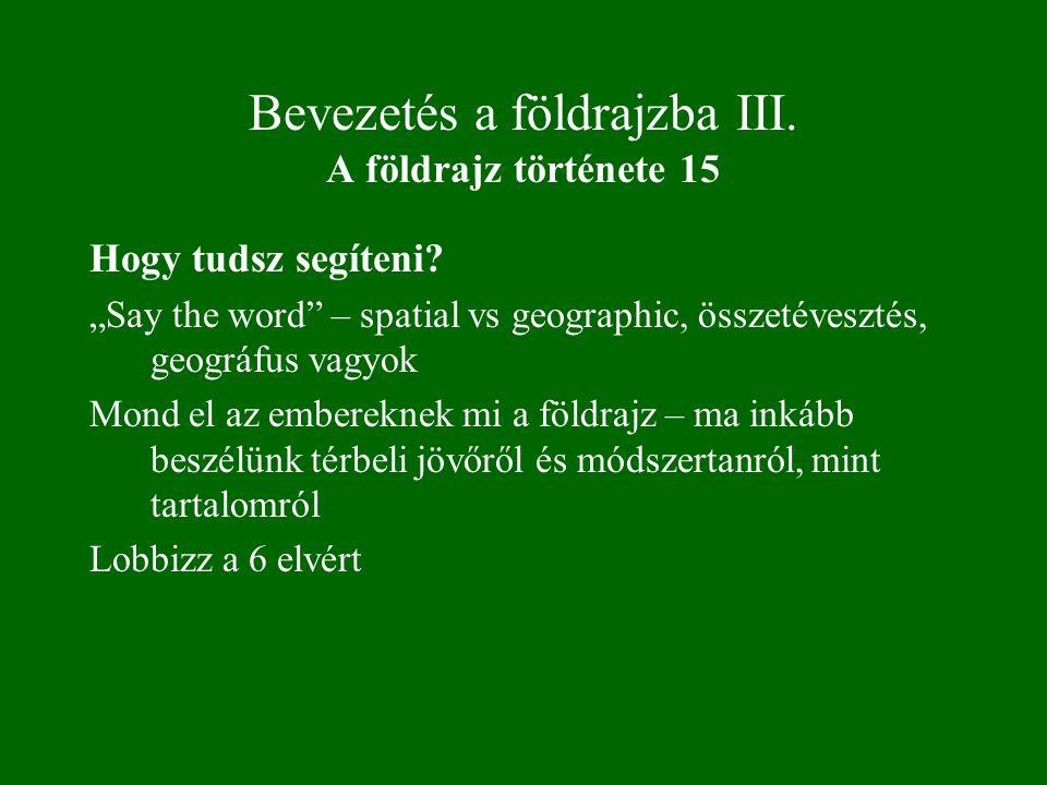 Bevezetés a földrajzba III. A földrajz története 15