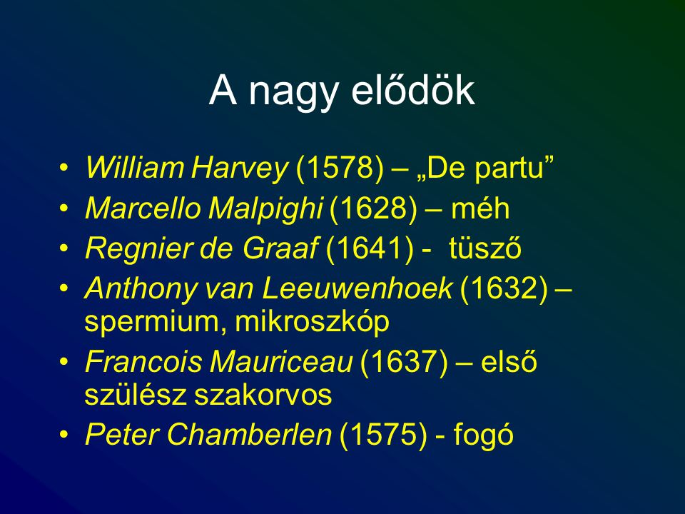 "A nagy elődök William Harvey (1578) – ""De partu"