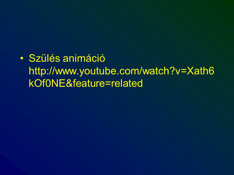 Szülés animáció http://www. youtube. com/watch