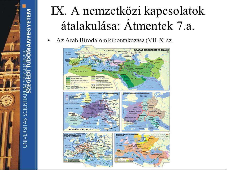IX. A nemzetközi kapcsolatok átalakulása: Átmentek 7.a.