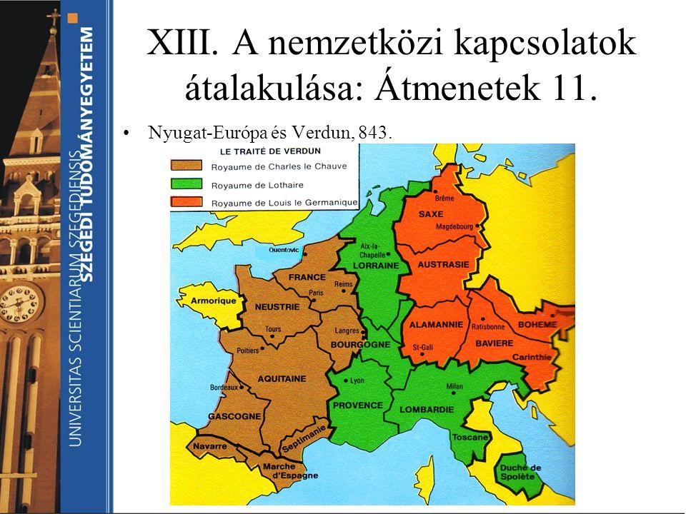 XIII. A nemzetközi kapcsolatok átalakulása: Átmenetek 11.