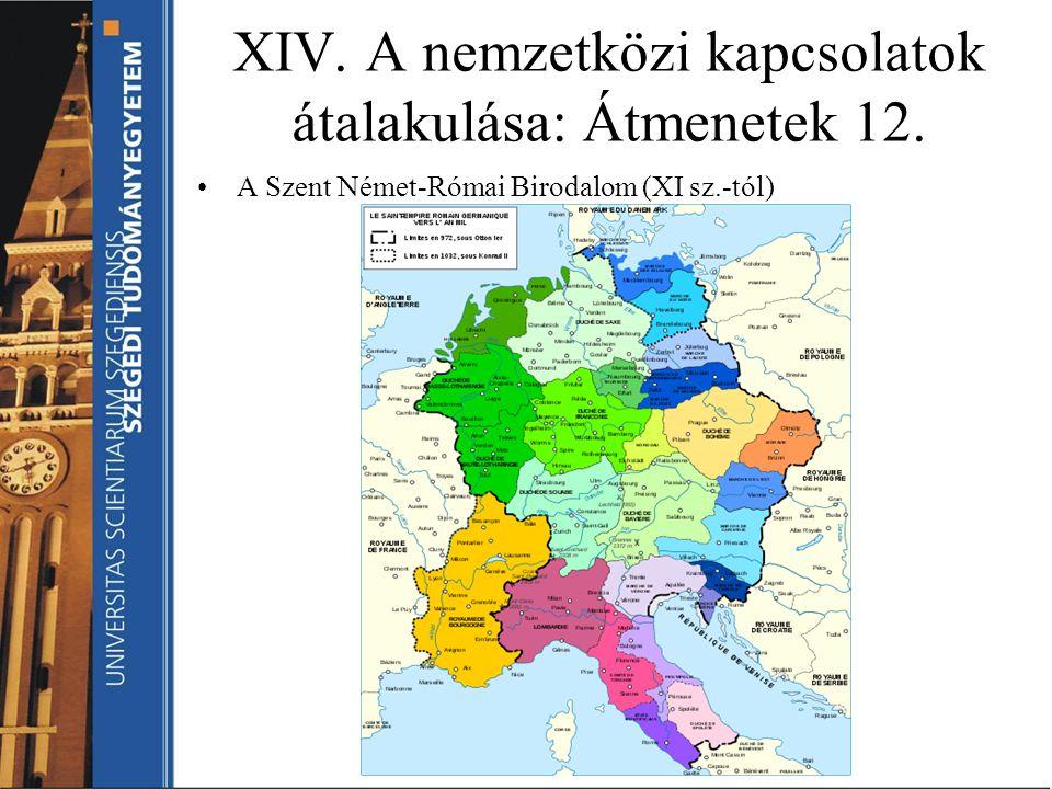 XIV. A nemzetközi kapcsolatok átalakulása: Átmenetek 12.