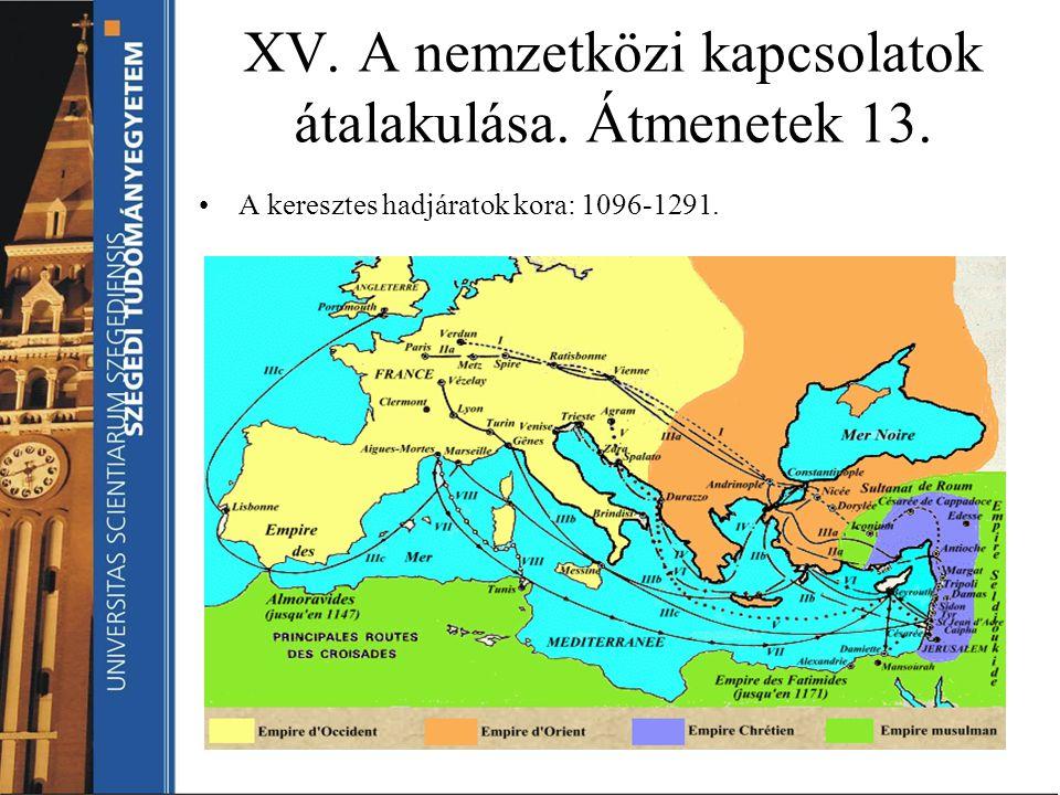 XV. A nemzetközi kapcsolatok átalakulása. Átmenetek 13.