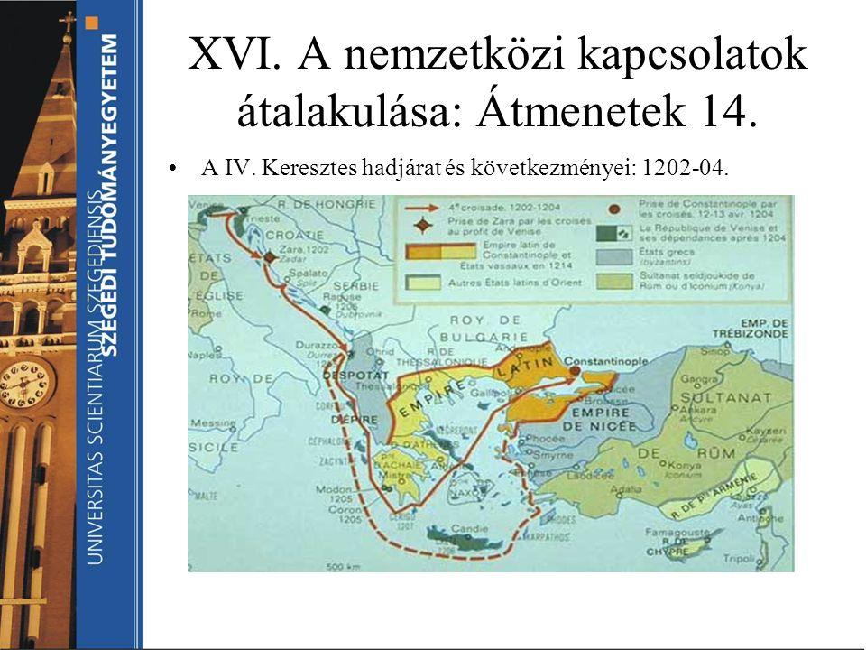 XVI. A nemzetközi kapcsolatok átalakulása: Átmenetek 14.
