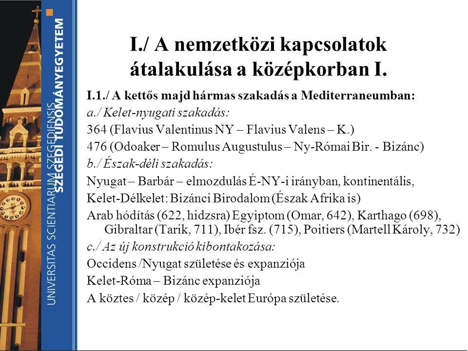 I./ A nemzetközi kapcsolatok átalakulása a középkorban I.