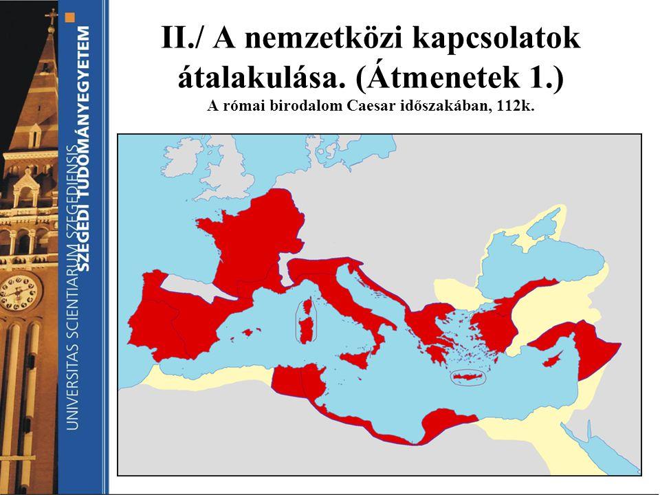 II. / A nemzetközi kapcsolatok átalakulása. (Átmenetek 1