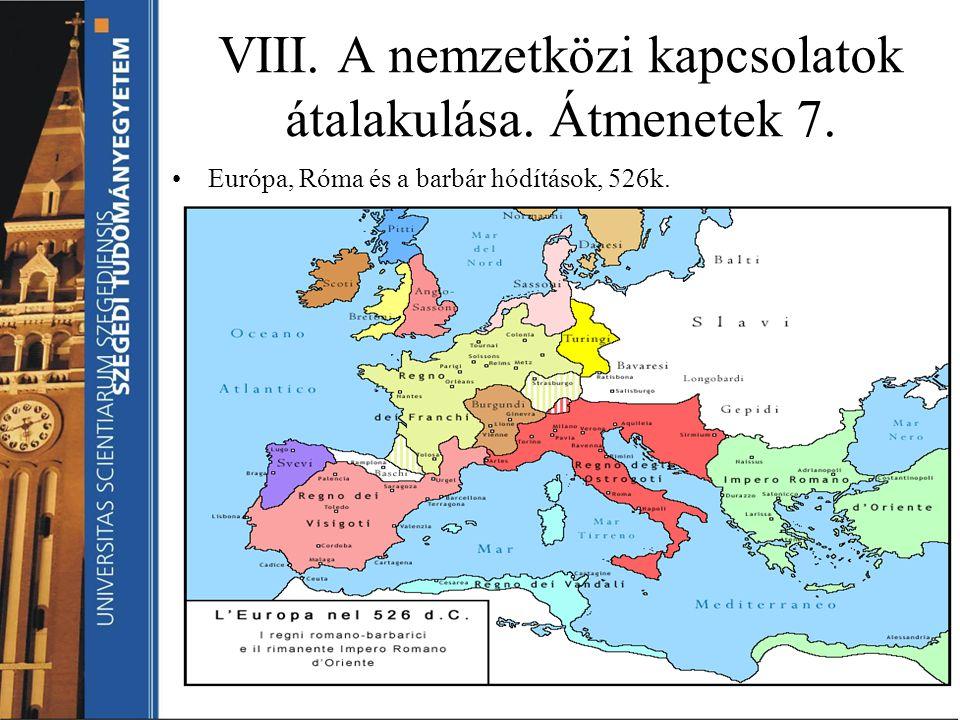 VIII. A nemzetközi kapcsolatok átalakulása. Átmenetek 7.