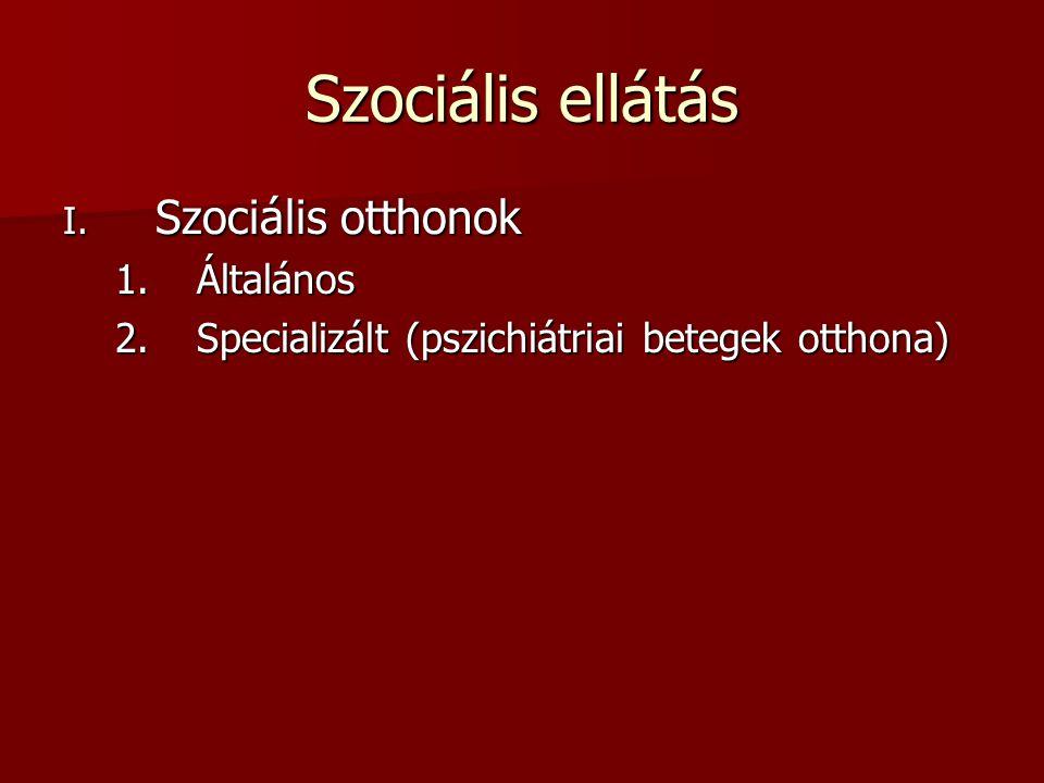 Szociális ellátás Szociális otthonok Általános
